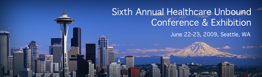 Sixth Annual Healthcare Unbound Conference & Exhibition
